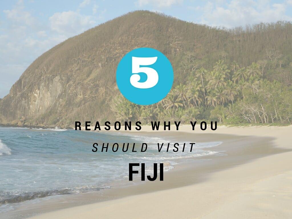 5 Reasons Why You Should Visit Fiji