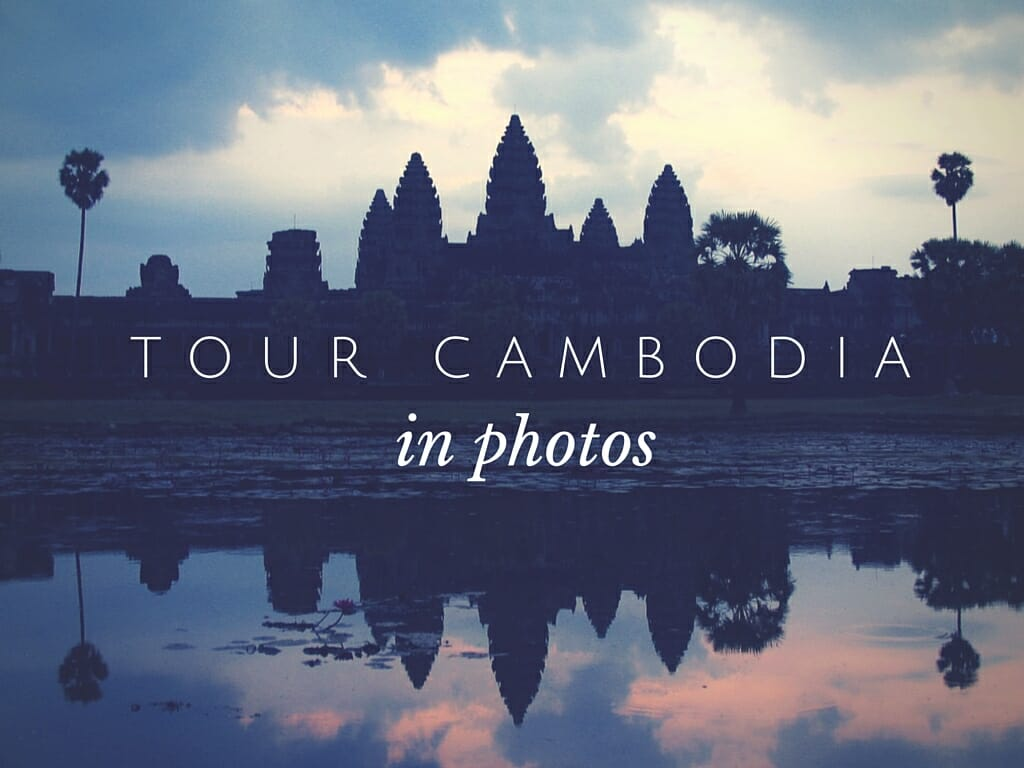 Tour Cambodia In Photos