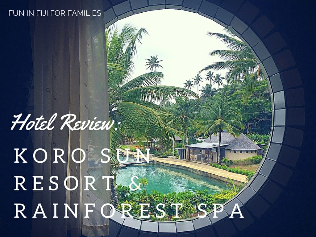 Hotel Review: Koro Sun Resort & Rainforest Spa