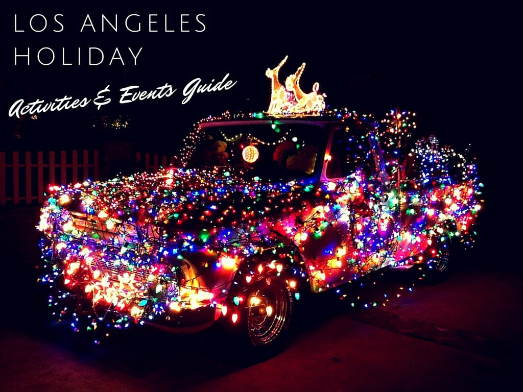 Los Angeles Holiday Activities & Events Guide