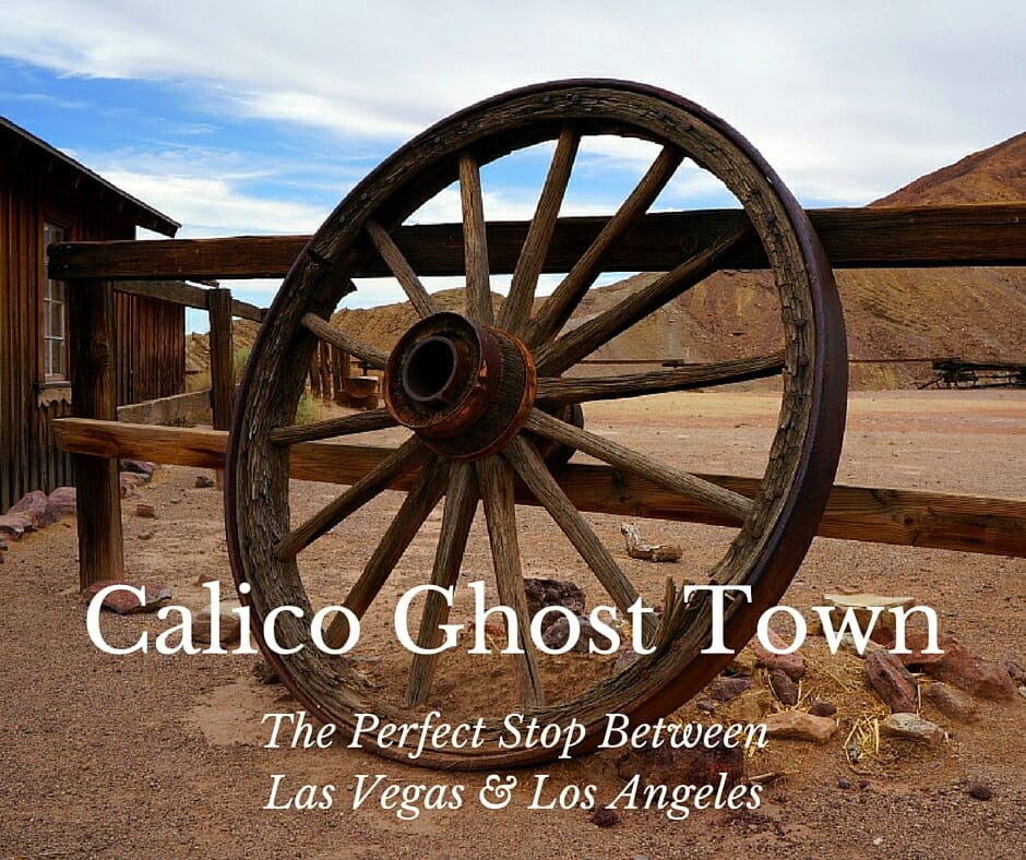 Calico Ghost Town | Perfect Stop Between Las Vegas & LA