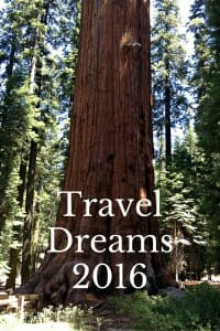 Travel dream destinations for 2016 - some planned, others only imagined!