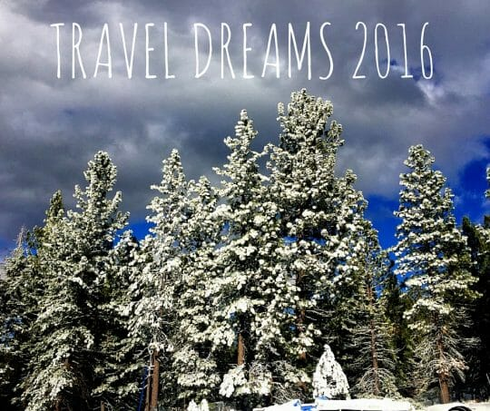 Travel Dreams for 2016