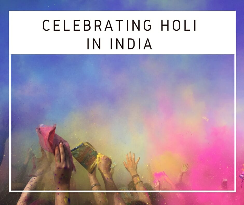 Festival Of Colors: Tips To Celebrate Holi In India