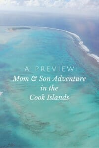 A preview: A mom & son adventure to the Cook Islands. Come follow our journey as we explore these beautiful islands in the South Pacific