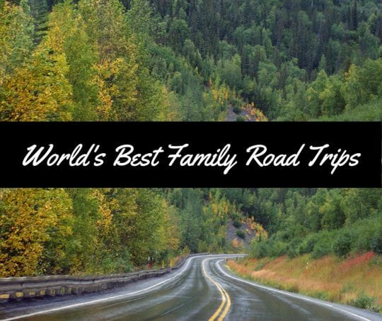 World's Best Family Road Trips