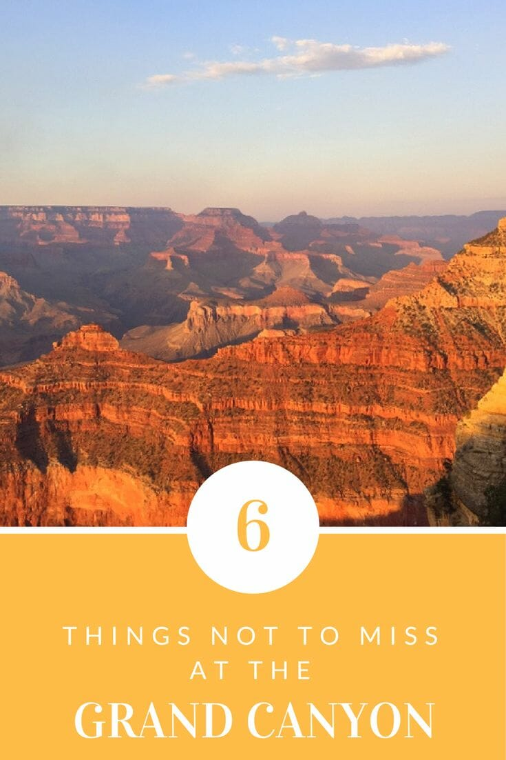 6 Things Not To Miss At The Grand Canyon (Arizona, USA)