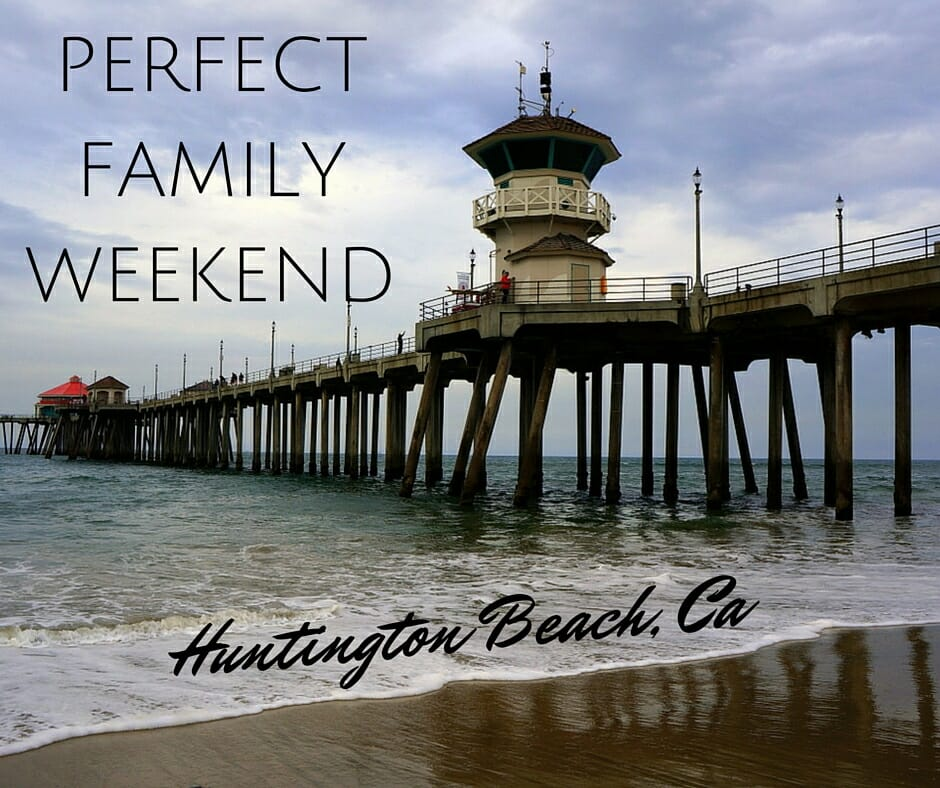 A Perfect Weekend: Things To Do In Huntington Beach
