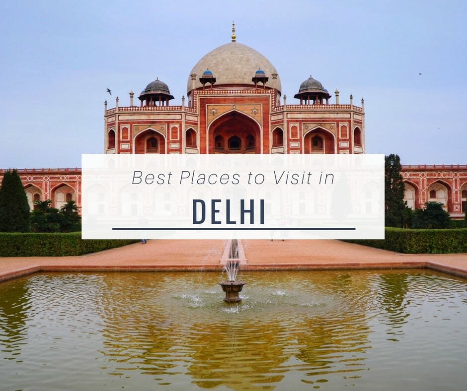 7 Spectacular Places To Visit In Delhi