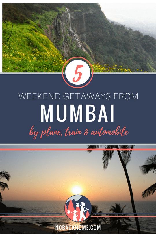 Top 5 weekend getaways from Mumbai by plane, train and automobile!