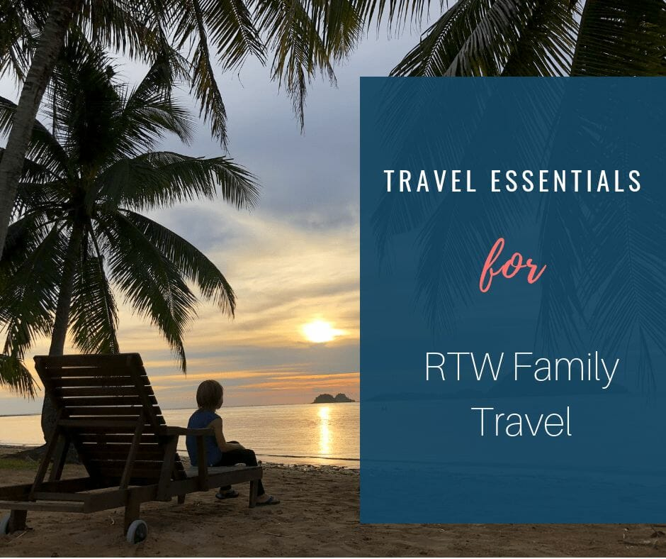 Travel Essentials For RTW Family Travel
